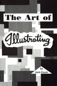 The Art Of Illustrating By Jack Exum