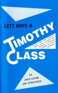 Let's Have A Timothy Class By Jack Exum