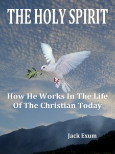 The Holy Spirit - How He Works In The Life Of The Christian Today